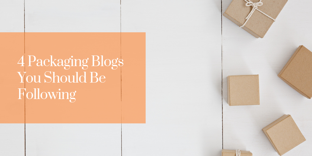 4 Packaging Blogs You Should Be Following