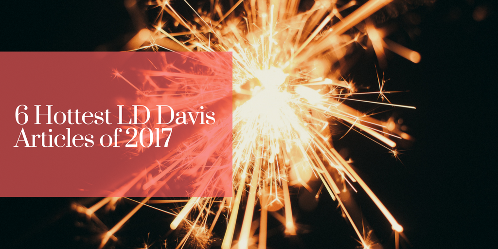 6 Hottest LD Davis Articles of 2017