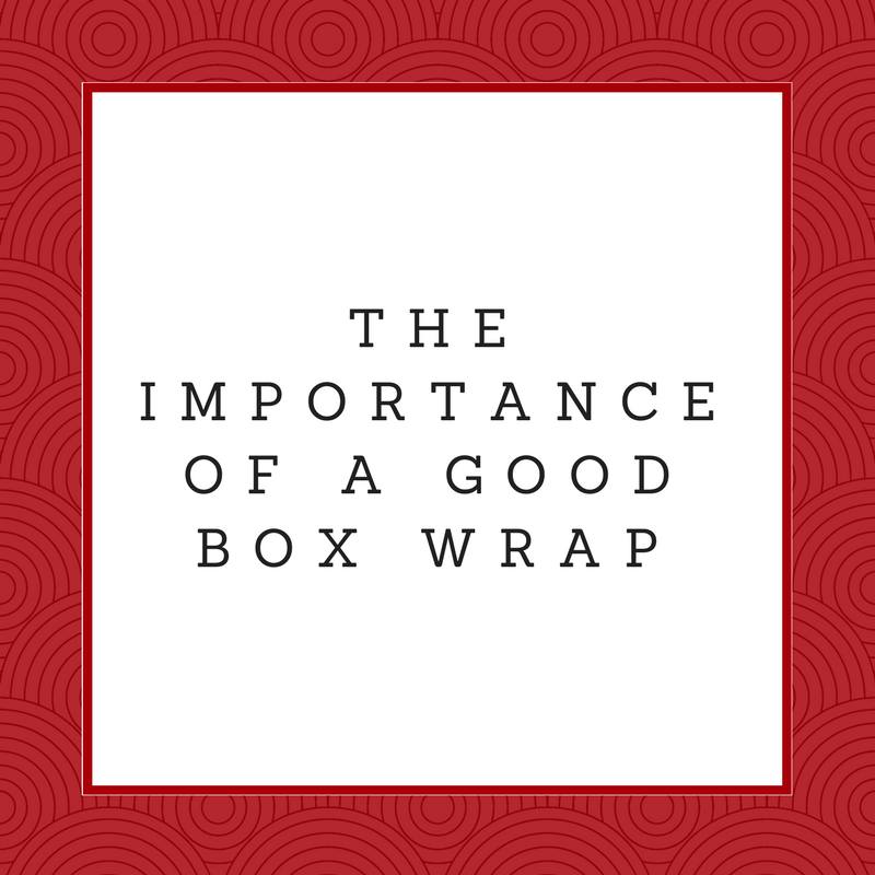 The Importance of a Good Box Wrap