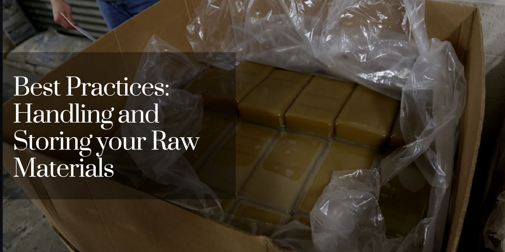 Best Practices: Handling and Storing your Raw Materials