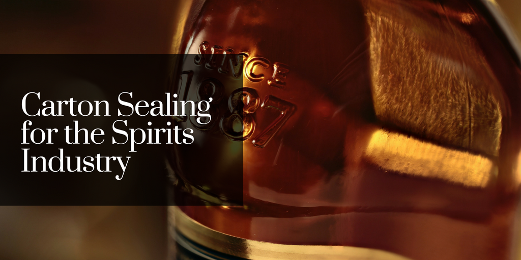 Carton Sealing for the Spirits Industry
