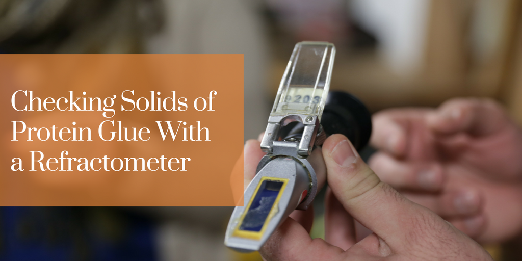 Checking Solids of Protein Glue With a Refractometer