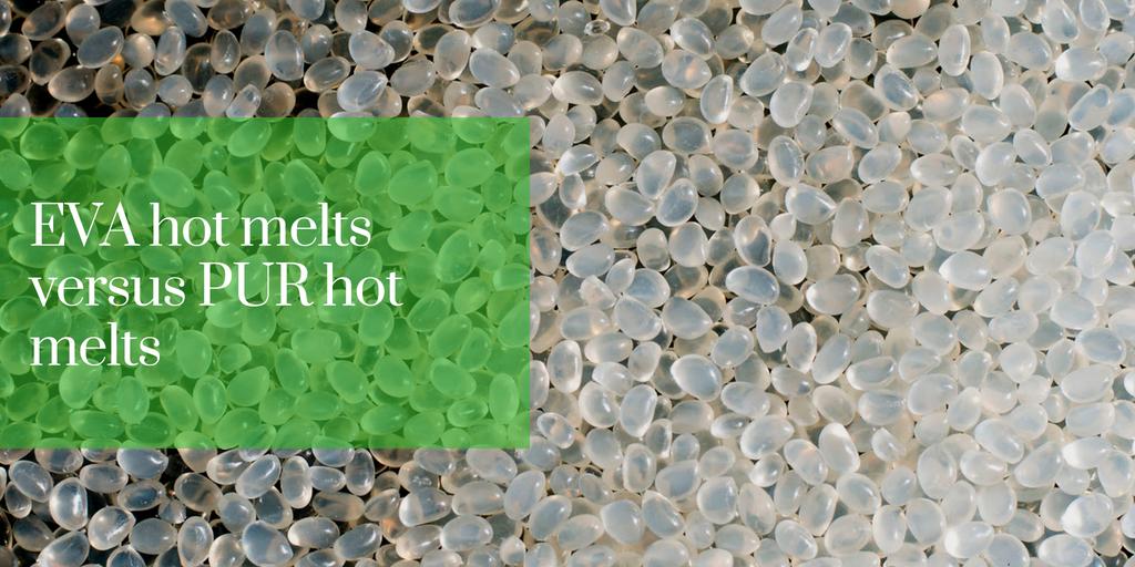 EVA hot melts versus PUR hot melts
