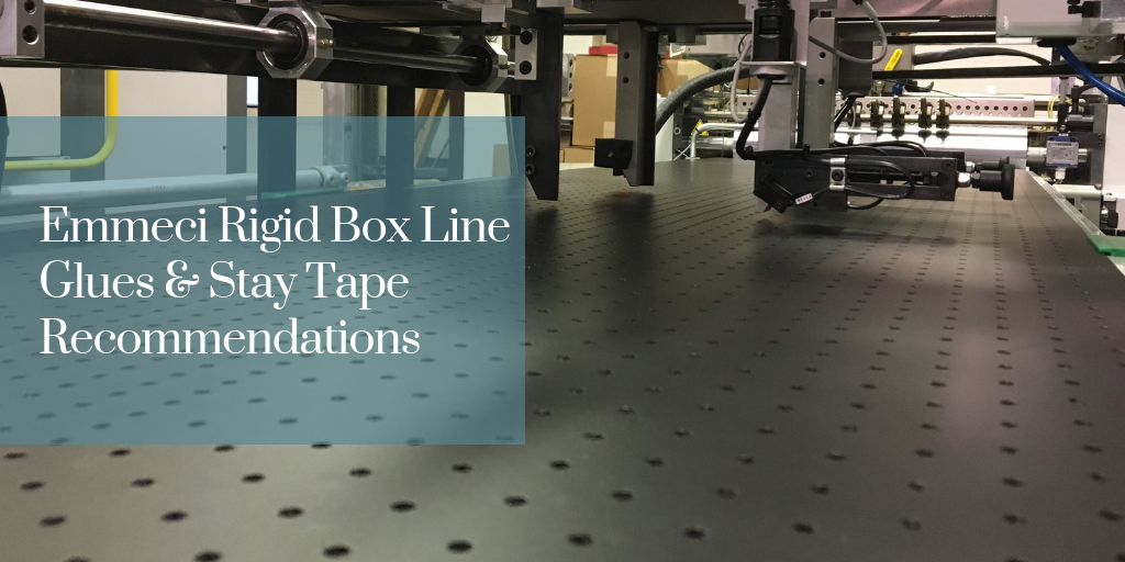 Emmeci Rigid Box Line Glues & Stay Tape Recommendations