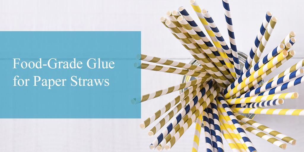Food-Grade Glue for Paper Straws That Sticks with You