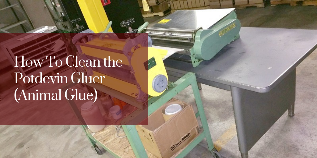 How To Clean the Potdevin Gluer (Animal Glue)
