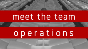 Meet The Team: Operations
