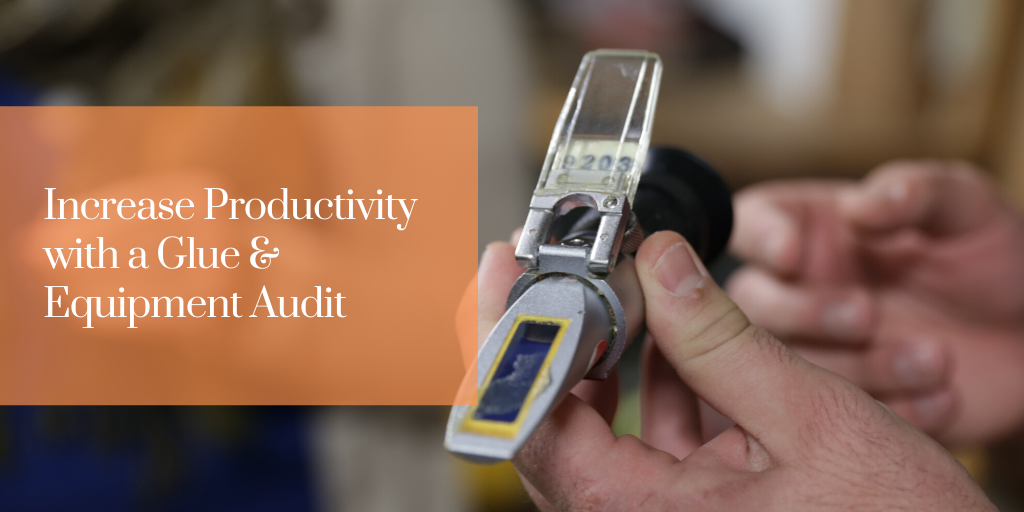 Increase Productivity with a Glue & Equipment Audit