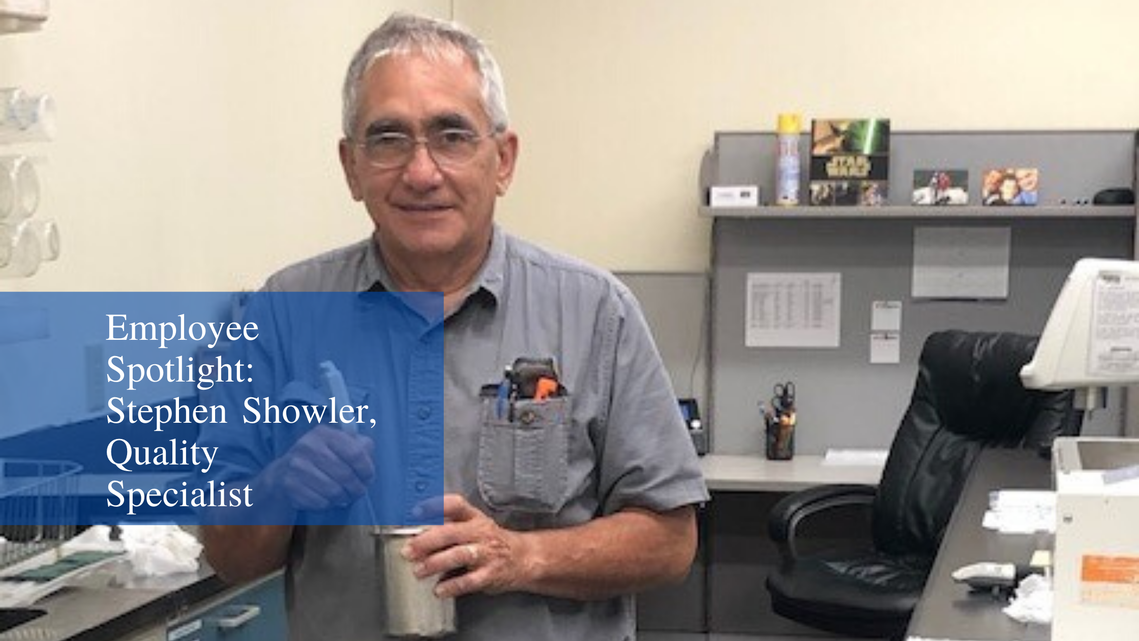 Employee Spotlight: Stephen Showler, Quality Specialist