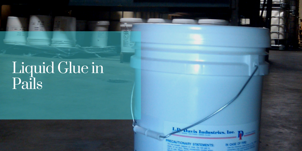 Liquid Glue in Pails