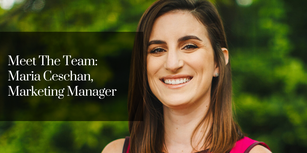 Meet The Team: Maria Ceschan, Marketing Manager