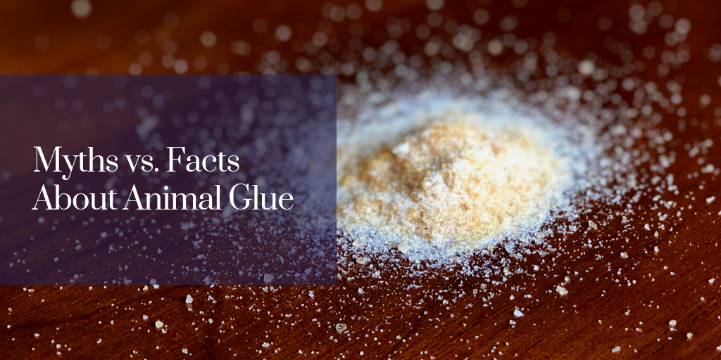 Myths vs. Facts About Animal Glue