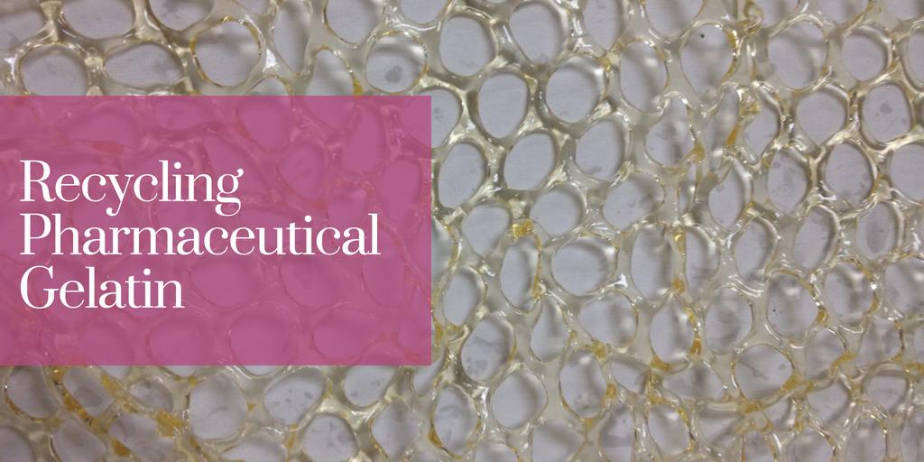 Recycling Pharmaceutical Gelatin