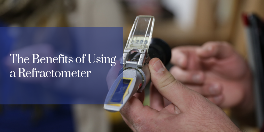 The Benefits of Using a Refractometer