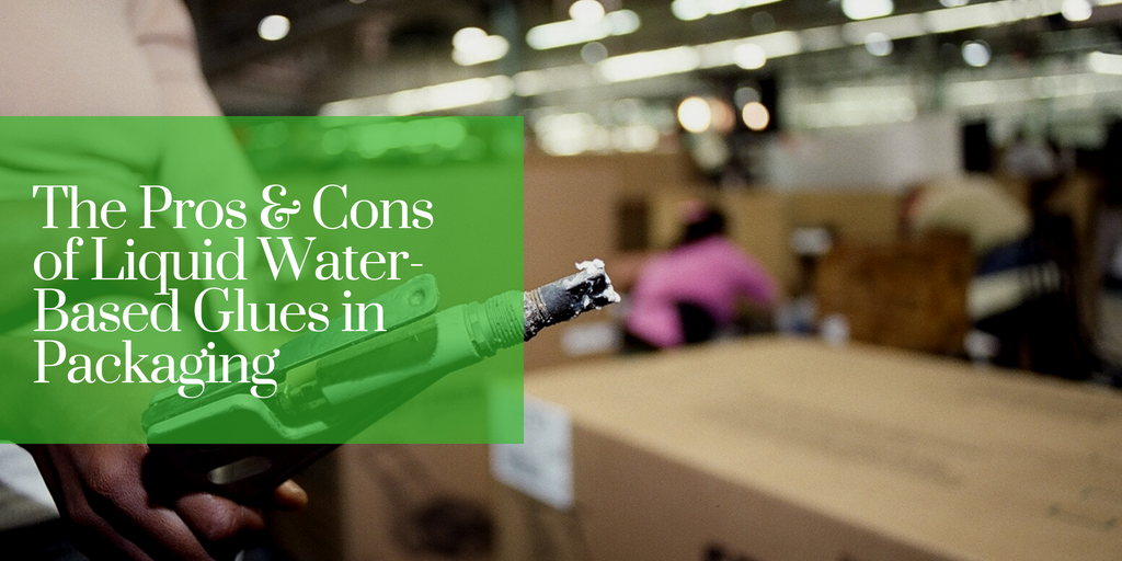 The Pros and Cons of Liquid Water-Based Glues in Packaging