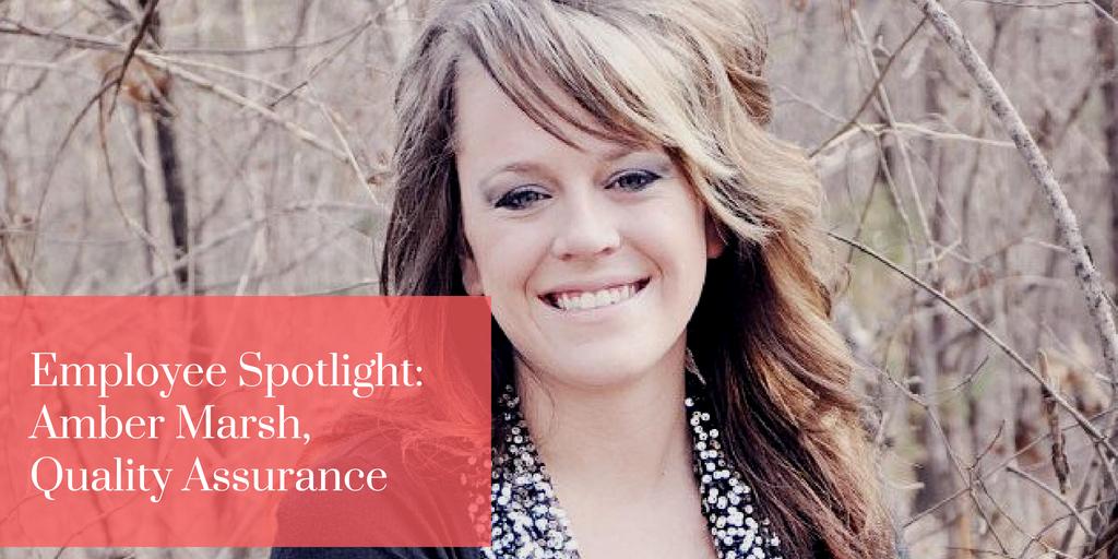 Employee Spotlight: Amber Marsh, Quality Assurance