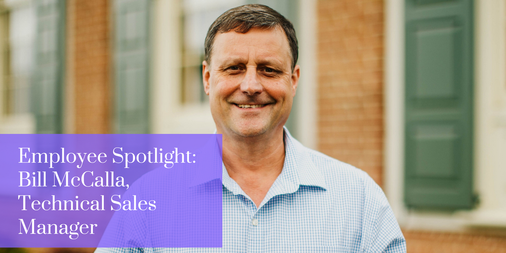 Employee Spotlight: Bill McCalla, Technical Sales Manager