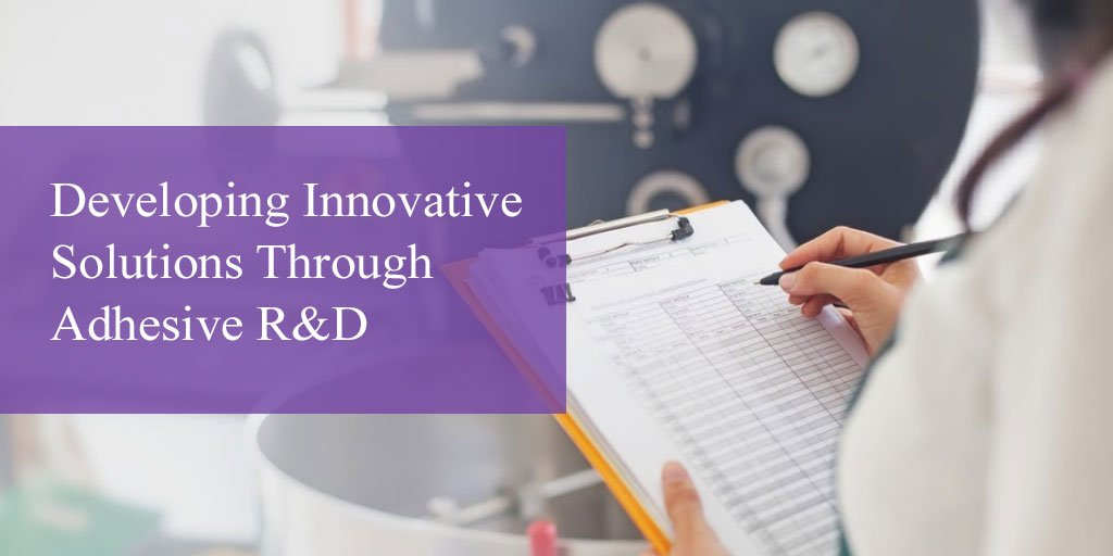 Developing Innovative Solutions Through Adhesive R&D