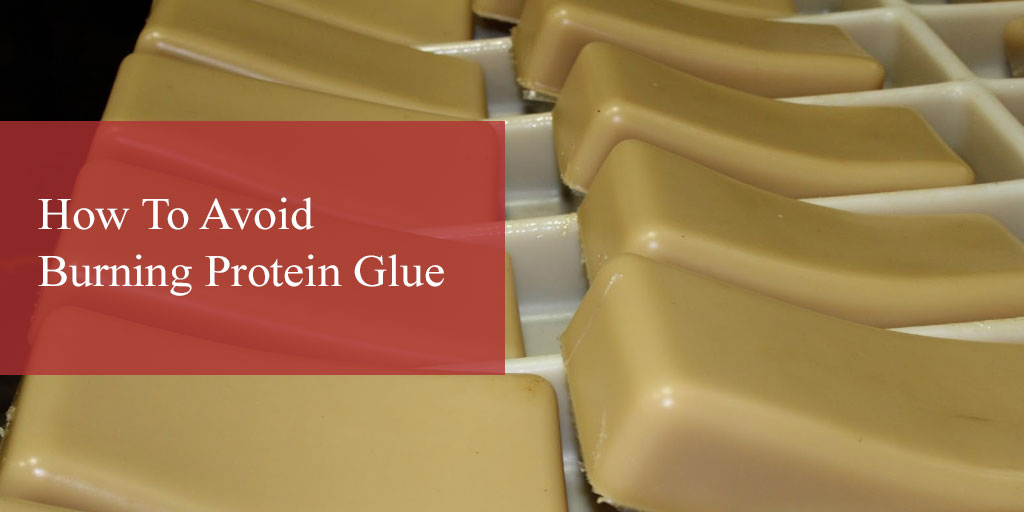 How To Avoid Burning Protein Glue